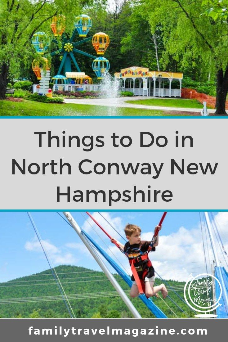 Things To Do In North Conway Nh With Kids For Your New Hampshire
