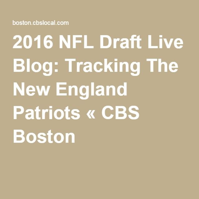 2016 NFL Draft Live Blog: Tracking The New England Patriots « CBS Boston