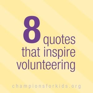 8 Quotes that encourage Volunteers and Volunteer Work - Raising Champions