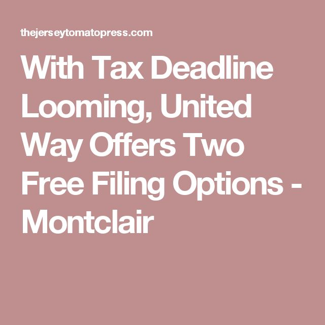 With Tax Deadline Looming, United Way Offers Two Free Filing Options - Montclair