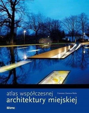 Atlas współczesnej architektury miejskiej - Mola Francesc Zamora