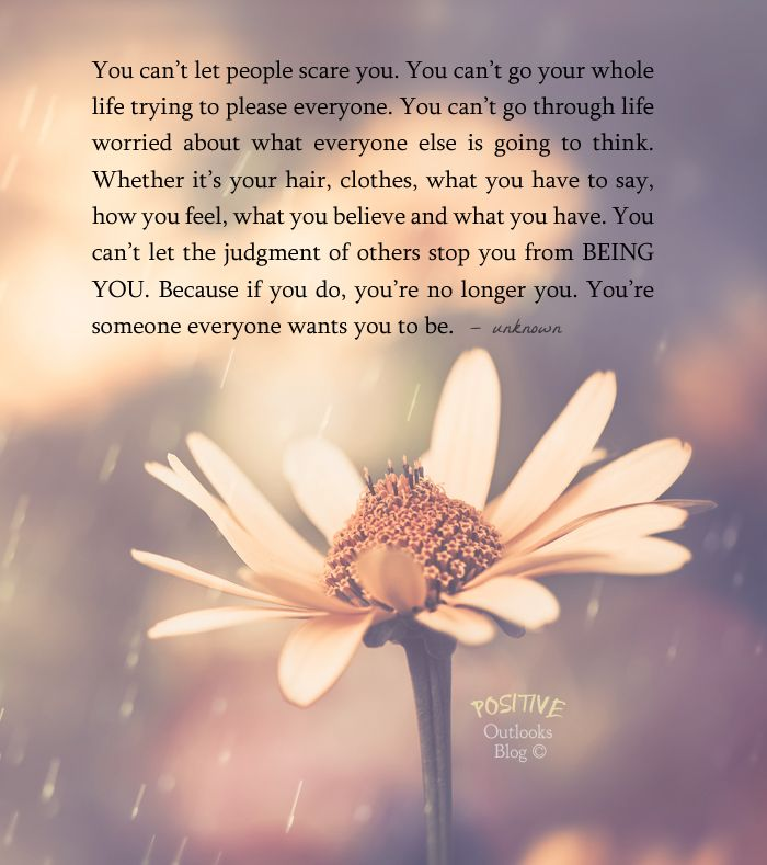 You can't let people scare you. You can't go your whole life trying to please everyone. You can't go through life worried about what everyone else is going to think. Whether it's your hair, clothes...
