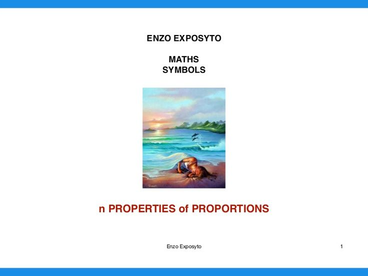 MATHS SYMBOLS - PROPORTIONS - FIRST PROPERTIES - MANY OTHER PROPERTIES