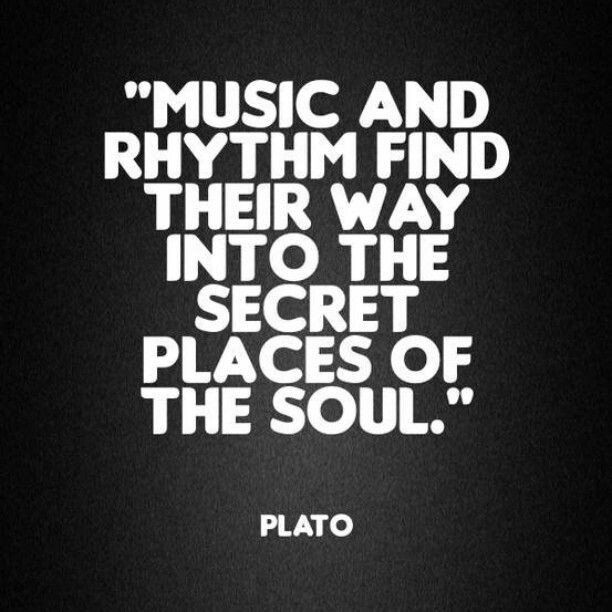 Music and rhythm find their way into the secret places of the soul. #powerofmusic