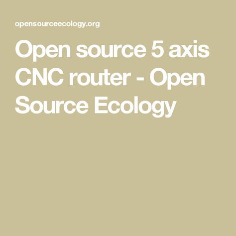 Open source 5 axis CNC router - Open Source Ecology