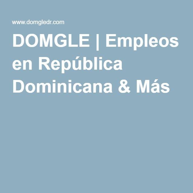 DOMGLE | Empleos en República Dominicana & Más