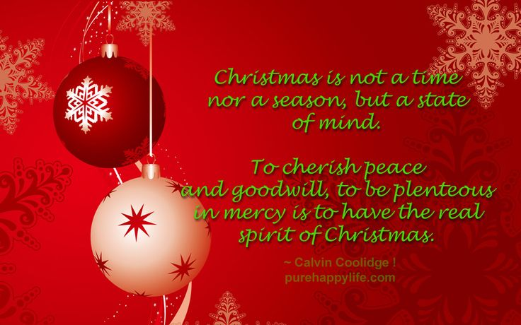 Christmas Quote: Christmas Is Not A Time Nor A Season, But A State Of Mind.  To Cherish Peaceu2026