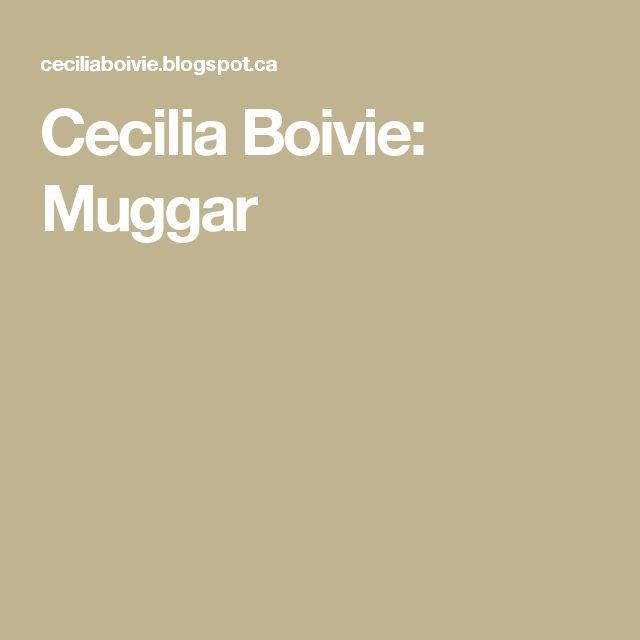 Cecilia Boivie: Muggar
