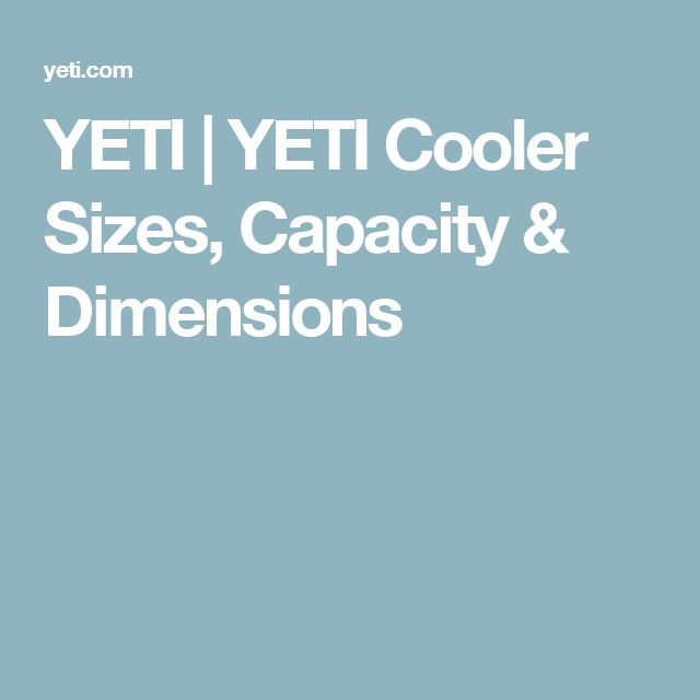 YETI | YETI Cooler Sizes, Capacity & Dimensions