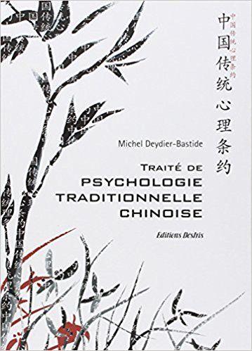 Traité de psychologie traditionnelle chinoise Xin Li : La plus ancienne psychologie du monde - Michel Deydier-Bastide