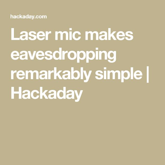 Laser mic makes eavesdropping remarkably simple | Hackaday