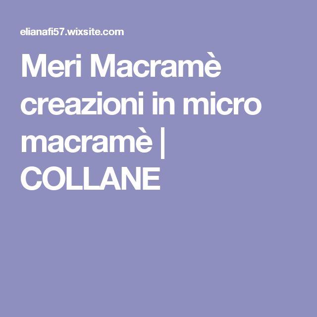 Meri Macramè creazioni in micro macramè | COLLANE