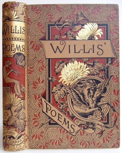 """""""Poems of Nathaniel Parker Willis"""" Published in Chicago and New York by Belford, Clarke and Company (1886)"""