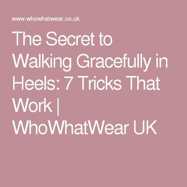 The Secret to Walking Gracefully in Heels: 7 Tricks That Work | WhoWhatWear UK
