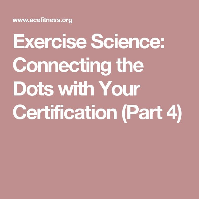 37 best personal training images on pinterest ace fitness fitness exercise science connecting the dots with your certification part 4 fandeluxe Gallery