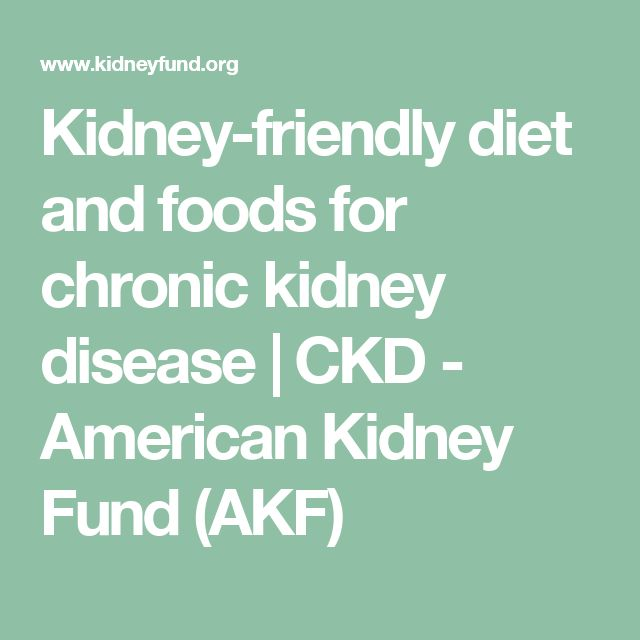 Kidney-friendly diet and foods for chronic kidney disease | CKD - American Kidney Fund (AKF)