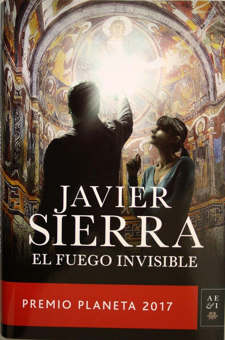 El fuego invisible / Javier Sierra. + info: http://conversandoentrelibros.blogspot.com.es/2017/11/resena-el-fuego-invisible-javier-sierra.html