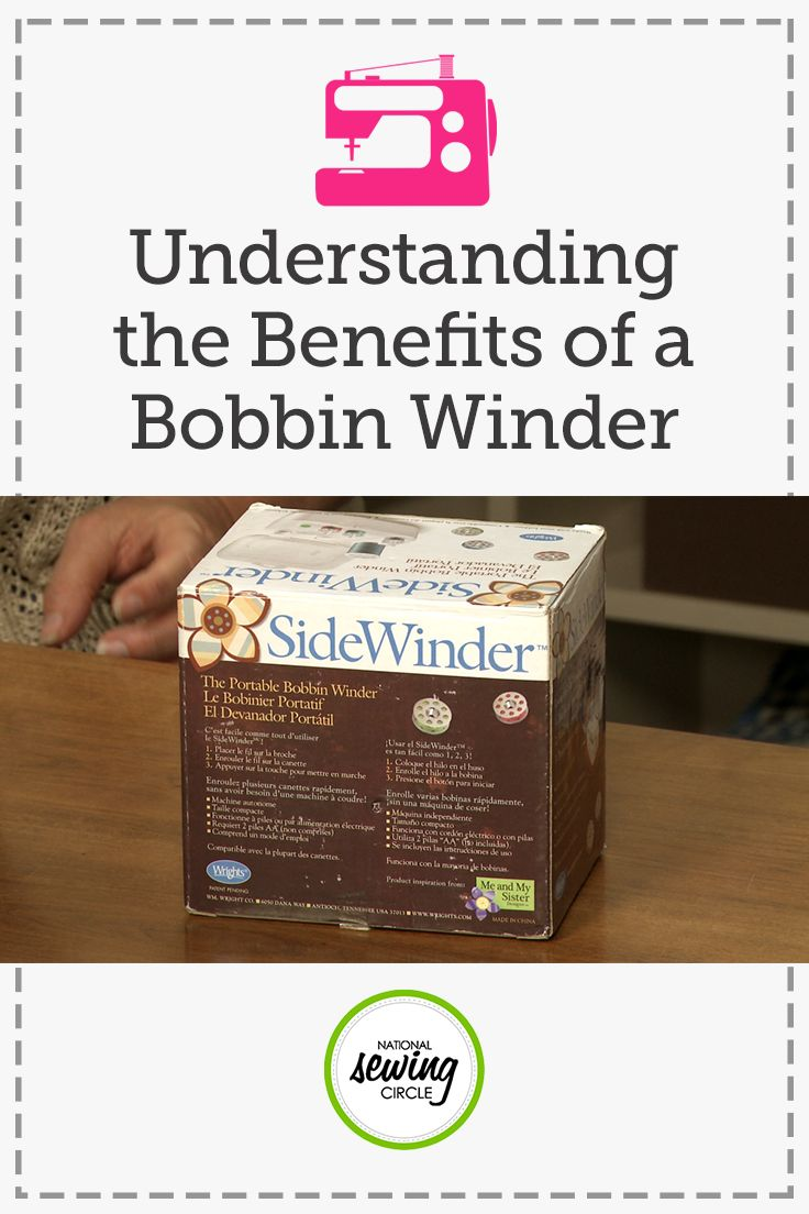 Understanding the Benefits of Bobbin Winders   National Sewing Circle