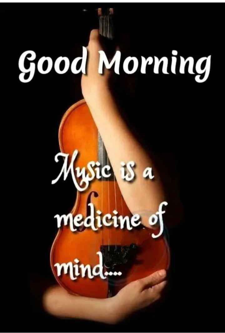 La Musique Est La Medecine De L Esprit John Logan Good Morning Quotes Good Morning Greetings Good Morning Music