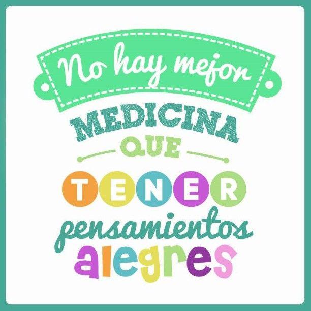 La mejor medicina es Ser feliz!