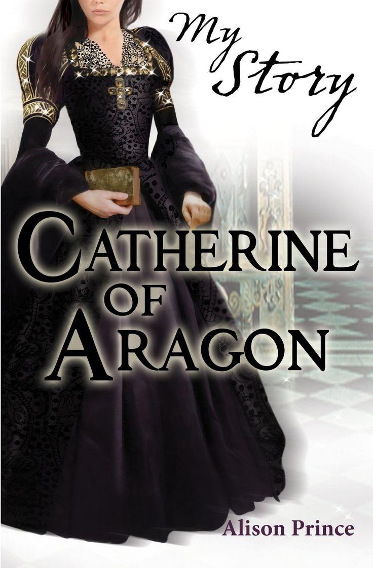Alison Weir  Catherine Of Aragon (my Story)