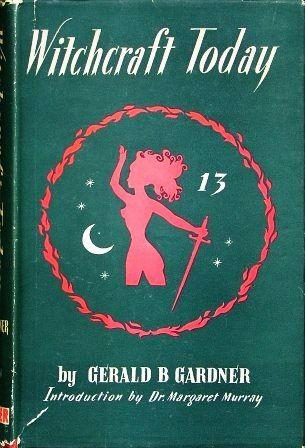 Witchcraft Today....Gerald B. Gardner   1954
