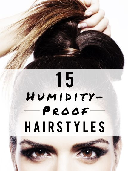 humidity-proof hairstyles cause it's gonna be a long, humid summer