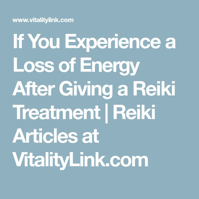 If You Experience a Loss of Energy After Giving a Reiki Treatment   Reiki Articles at VitalityLink.com