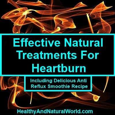 Natural Treatments for Heartburn...includes Anti-Reflux smoothie recipe
