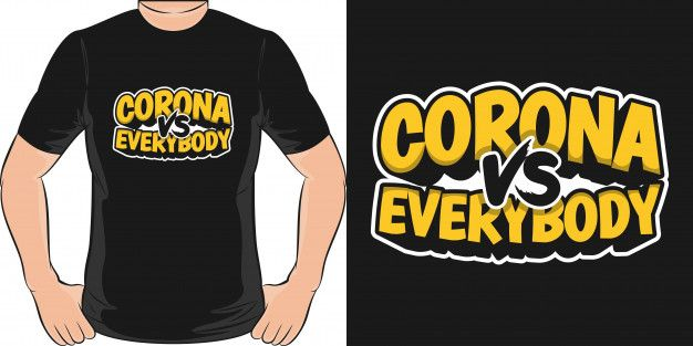 Corona Vs Everybody Unique And Trendy T Shirt Design In 2020 Trendy Tshirts Shirt Designs Tshirt Designs