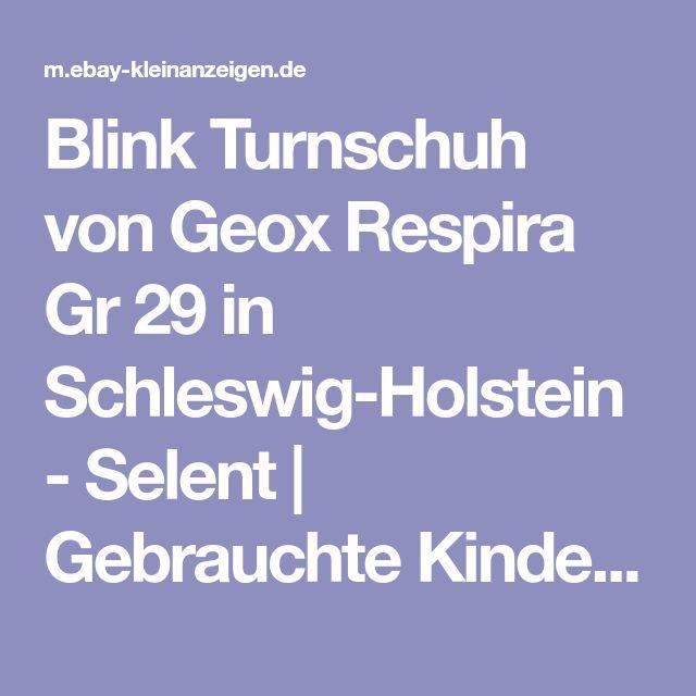 Blink Turnschuh von Geox Respira Gr 29 in Schleswig-Holstein - Selent | Gebrauchte Kinderschuhe Größe 29 kaufen | eBay Kleinanzeigen