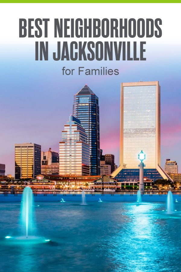 6 Best Neighborhoods In Jacksonville For Families Extra Space