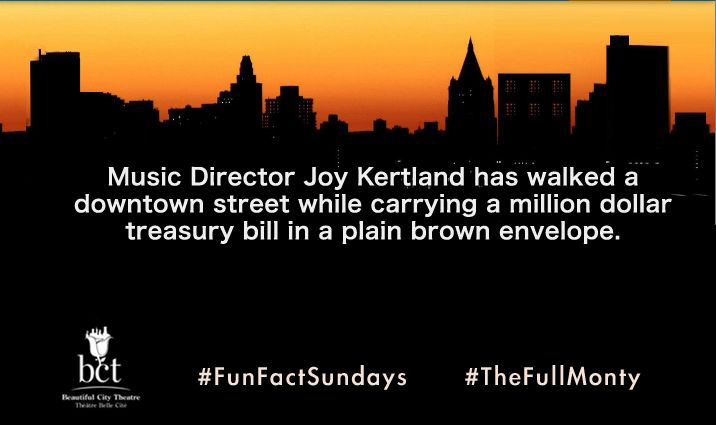 Music Director Joy Kertland has walked a downtown street while carrying a million dollar treasury bill in a plain brown envelope. #FunFactSundays #TheFullMonty #Montreal