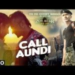 CALL AUNDI Song Lyrics Hd Video Mp3 Song Zorawar Yo Yo Honey Singh Images