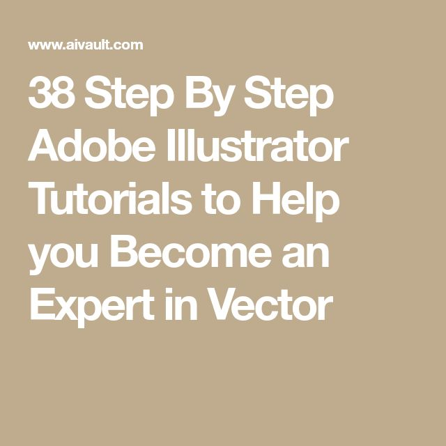 38 Step By Step Adobe Illustrator Tutorials to Help you Become an Expert in Vector