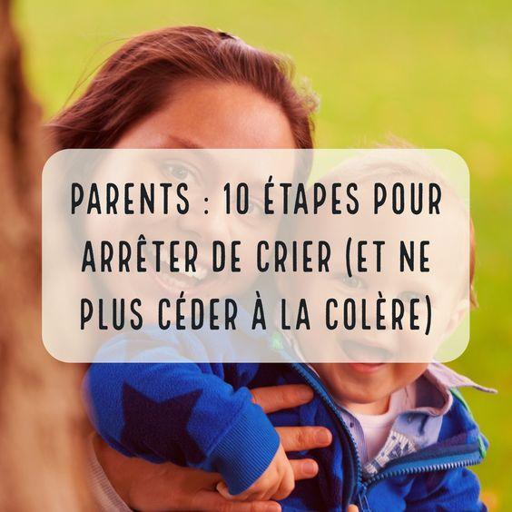 """Dr Laura Markham, auteure du livre """"Peaceful Parent, Happy Kids"""", propose sur son blog """"Aha Parenting"""" 10 étapes pour arrêter de crier. Comme toute nouvelle habitude, il sera nécessaire de s'exercer. Donc, gardez le cap"""