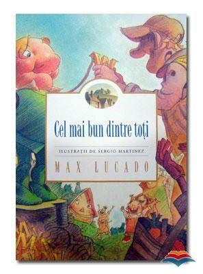 """Cel mai bun dintre toti - Max Lucado: Varsta: 3+;Sosirea unui oaspete faimos intoarce oraselul Wemmik pe dos si ii aduce multa tristete lui Pancinello. Dar Eli, tamplarul, il ajuta sa vada ca nu trebuie sa fii facut dintr-un lemn anume pentru a fi deosebit: esti asa pentru ca te-am creat astfel.spune Eli.  Uneori si noi credem ca pentru a fi deosebiti, trebuie sa fim asemenea oamenilor faimosi sau """"frumosi"""". Dumnezeu insa crede altceva. El ne-a creat dinadins asa cum suntem."""