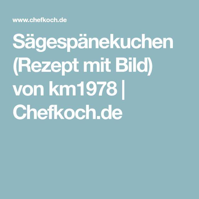 Sägespänekuchen (Rezept mit Bild) von km1978 | Chefkoch.de