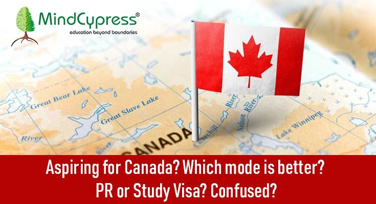 Aspiring For Canada Which Mode Is Better Pr Or Study Visa