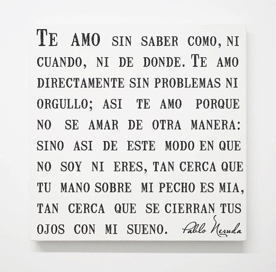 Love Quotes In Spanish For Him With Translation : Spanish Pablo Neruda Love Canvas, Sonnet 17 Poem, Romantic Quotes ...