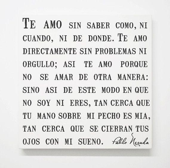 Palabras de Amor y de Aliento  Spanish Pablo Neruda Love Canvas, Sonnet 17 Poem, Romantic Quotes