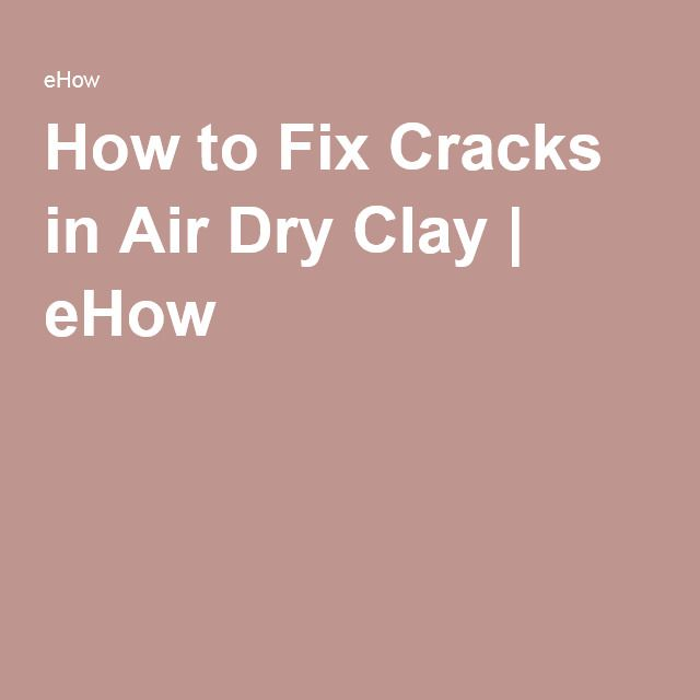 How to Fix Cracks in Air Dry Clay | eHow