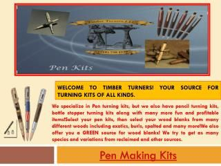 Check this link right here http://www.timberturners.com/ for more information on Pen Making Supplies. Pen Making Kits are a fantastic way for you to grab a l...