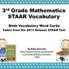 3rd Grade Mathematics STAAR Vocabulary  These are Math Vocabulary Words taken directily from the 2013 Release STAAR Test and 3rd grade tested TEKS....