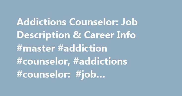 an overview of the job of a counselor How to write a guidance counselor job description  your summary should provide an overview of your company and expectations for the position.