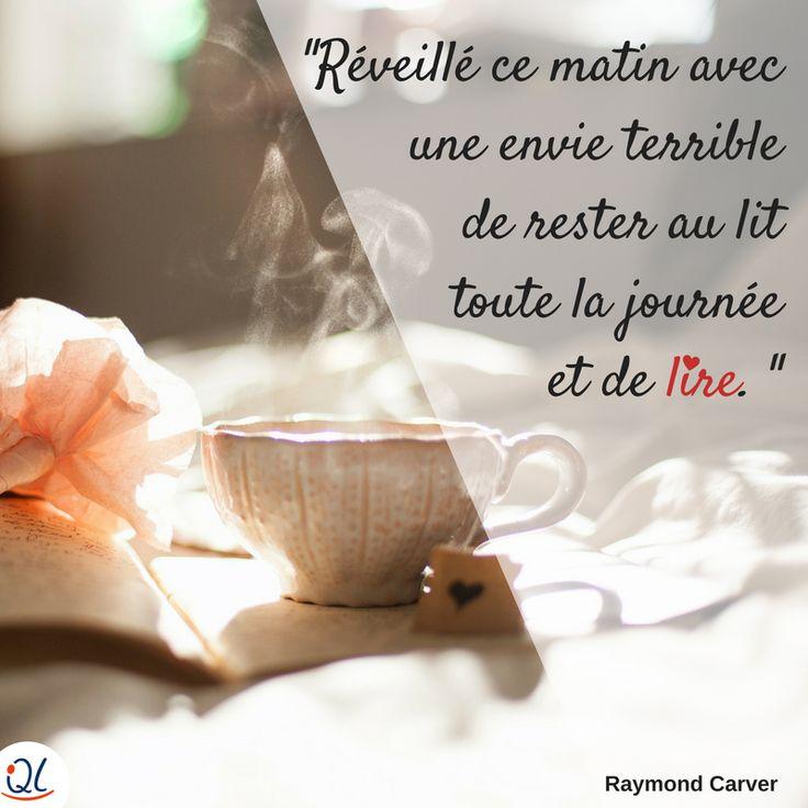 « Réveillé ce matin avec une envie terrible de rester au lit toute la journée et de lire. » - Raymond Carver #Livre #Lecture #Passion #Citation #Extrait #Vacances