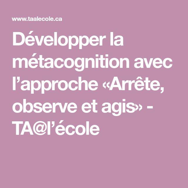 Développer la métacognition avec l'approche «Arrête, observe et agis» - TA@l'école
