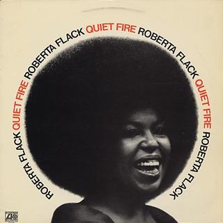 1971 Roberta Flack  「Quiet Fire」