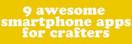 9 smartphone apps for crafters