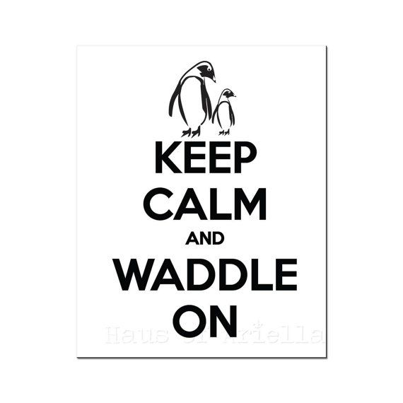 Penguin Art Keep Calm and Waddle On Print by HausofAriella, $15.00